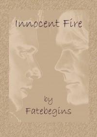 Innocent Fire - Fatebegins