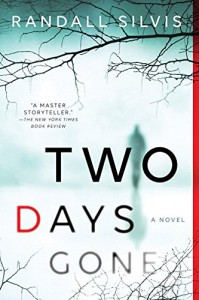 Two Days Gone: A Novel - Randall Silvis