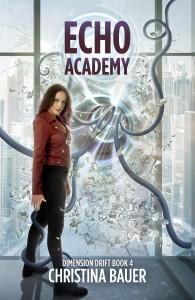 ECHO Academy (Dimension Drift #4) - Christina Bauer