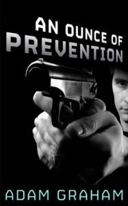 An Ounce of Prevention - Adam Graham