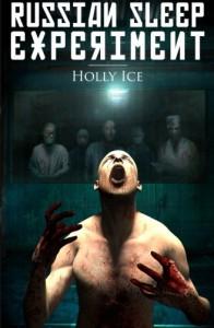 The Russian Sleep Experiment - Holly Ice, Christina Crook, Daniel Tyka
