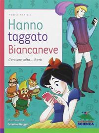 Hanno taggato Biancaneve. C'era una volta... il web - Monica Marelli, C. Giorgetti Cima