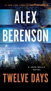 Twelve Days (A John Wells Novel) - Alex Berenson