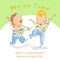 We Are Twins!: The Story of Sam and Ben - Sylvia Pagán Westphal, Nicole Gsell, Marlo Garnsworthy