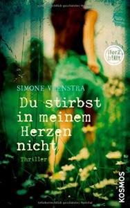 Herzblut: Du stirbst in meinem Herzen nicht - Simone Veenstra