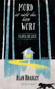 Flavia de Luce 8 - Mord ist nicht das letzte Wort: Roman - Alan Bradley, Gerald Jung