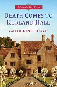 Death Comes To Kurland Hall - Catherine Lloyd