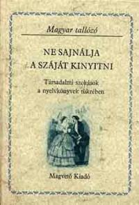 Ne sajnálja a száját kinyitni. Társadalmi szokások a nyelvkönyvek tükrében - Szabó G. Zoltán