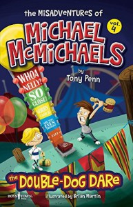 The Misadventures of Michael McMichaels, Vol. 4: Double-Dog Dare - Tony  Penn
