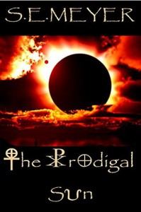 The Prodigal Sun: A Novel - S.E. Meyer