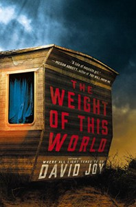 The Weight of This World - David Joy