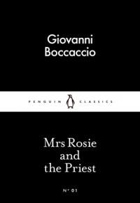 Mrs Rosie And The Priest (Little Black Classics #01) - Giovanni Boccaccio