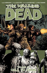 The Walking Dead Volume 26: Call To Arms - Robert Kirkman