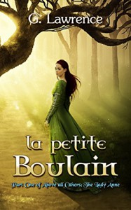 La Petite Boulain (Above all Others; The Lady Anne Book 1) - Raquel Neira, Brooke Aldrich, Lawrence G. Lovasik