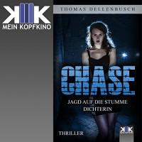 Chase: Jagd auf die stumme Dichterin - Thomas Dellenbusch, Thomas Dellenbusch, KopfKino-Verlag
