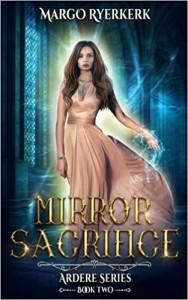 Mirror Sacrifice: A YA Paranormal Novel: (The Ardere Series Book 2) (Volume 2) - Margo Ryerkerk