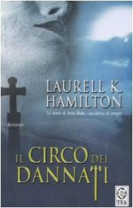 Il circo dei dannati - Laurell K. Hamilton