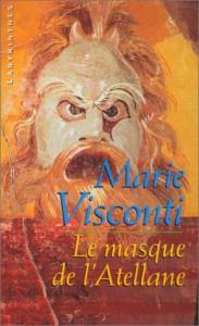 Le Masque De L'atellane - Marie Visconti