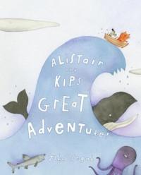 Alistair and Kip's Great Adventure! - John Segal