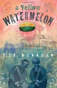 A Yellow Watermelon - Ted M. Dunagan