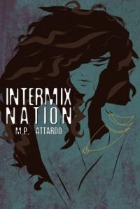 Intermix Nation - M.P. Attardo
