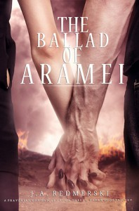 The Ballad of Aramei (The Darkwoods Trilogy, #3) - J.A. Redmerski