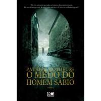 O Medo do Homem Sábio (A Crónica do Regicida, Livro 2 - Parte 1) - Patrick Rothfuss,  Renato Carreira