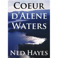 Coeur d'Alene Waters - Ned Hayes
