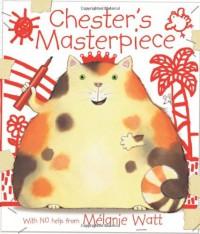 Chester's Masterpiece - Mélanie Watt