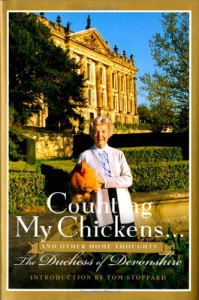 Counting My Chickens . . .: And Other Home Thoughts - Deborah Devonshire, Susan Hill, Sophia Topley