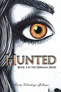 Hunted (Nirvana Series Book 2) - Kristy Feltenberger Gillespie