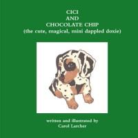 CiCi and Chocolate Chip (the cute, magical, mini dappled doxie) - Carol Larcher
