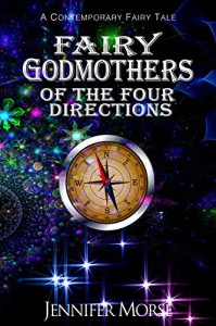Fairy Godmothers of The Four Directions - Jennifer Morse