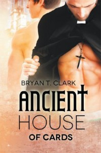 Ancient House of Cards - Bryan T. Clark