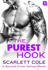 The Purest Hook (Second Circle Tattoos) - Scarlett Cole