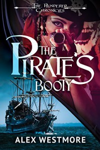 The Pirate's Booty (The Plundered Chronicles Book 1) - Alex Westmore,  Designed by Rock Mallory, Rachel Stanfield-Porter