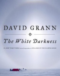 The White Darkness - David Grann