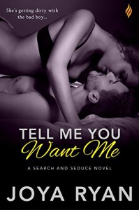 Tell Me You Want Me (Search and Seduce) - Joya Ryan