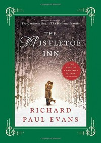 The Mistletoe Inn: A Novel (The Mistletoe Collection) - Richard Paul Evans