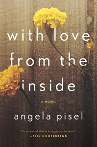 With Love from the Inside - Angela Pisel