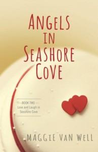 Angels in Seashore Cove (Love and Laugh in Seashore Cove) (Volume 2) - Maggie Van Well