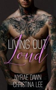Living Out Loud - Nyrae Dawn, Christina Lee
