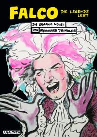 Falco: Die Legende lebt. Die Graphic Novel - Reinhard Trinkler