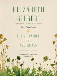 The Signature of All Things - Elizabeth Gilbert, Juliet Stevenson