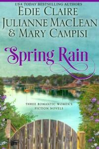 Spring Rain - Edie Claire, Julianne MacLean, Mary Campisi