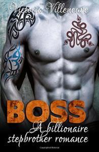 BOSS: A Stepbrother Billionaire Romance - Victoria Villeneuve