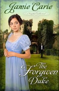 The Forgiven Duke - Jamie Carie