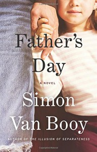 Father's Day: A Novel - Simon Van Booy