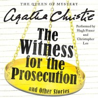 The Witness for the Prosecution, and Other Stories - Agatha Christie, Hugh Fraser, Christopher Lee