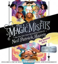 The Magic Misfits: The Second Story - Neil Patrick Harris